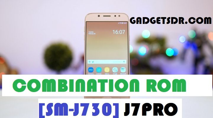 Samsung J7 Pro SM-J730G Combination Rom - Combination Firmware - GSM