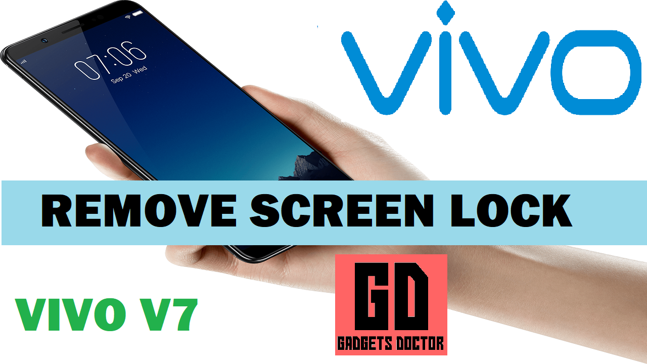 Vivo V7 Remove Screen Lock (Without Flash)