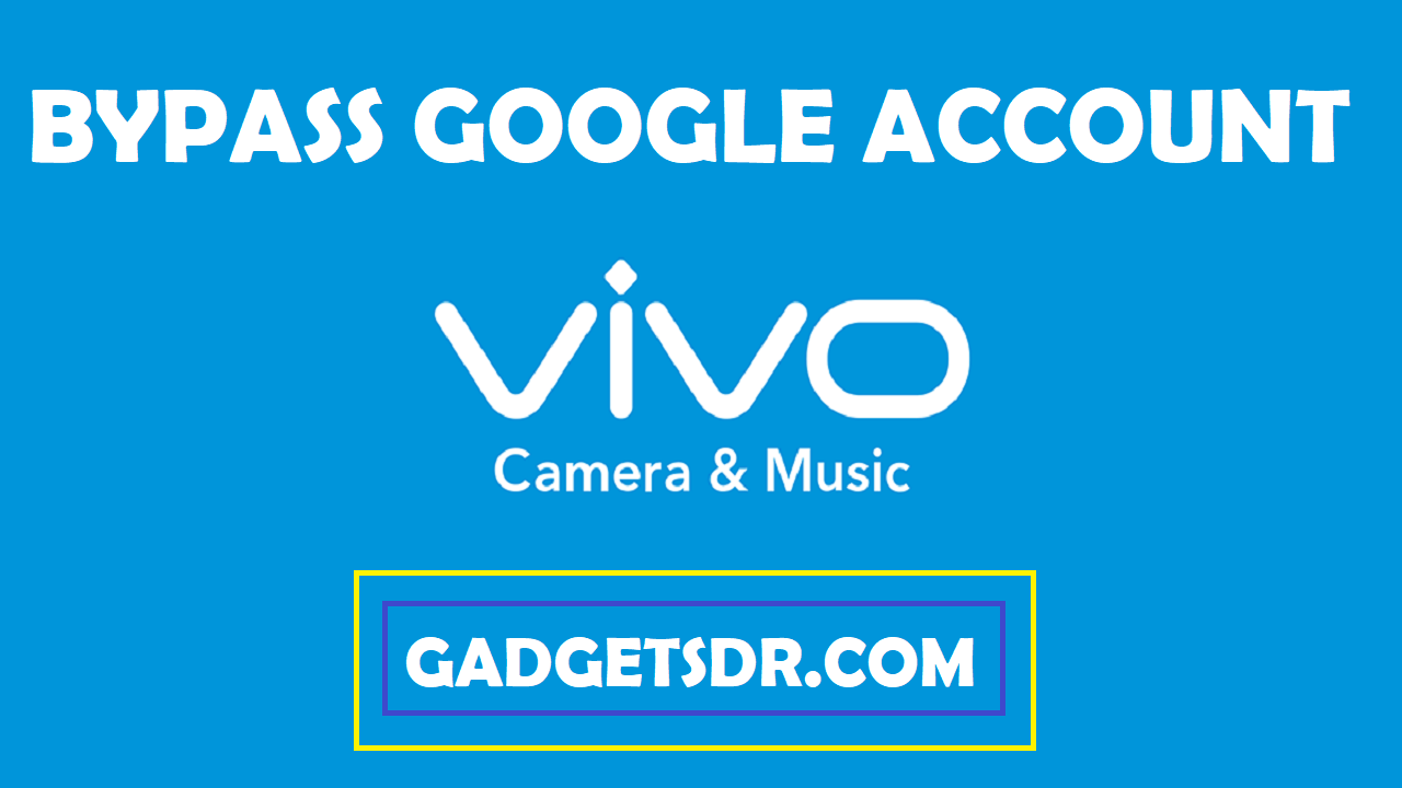 bypass google account vivo , vivo bypass google account, vivo frp bypass, vivo frp unlock,