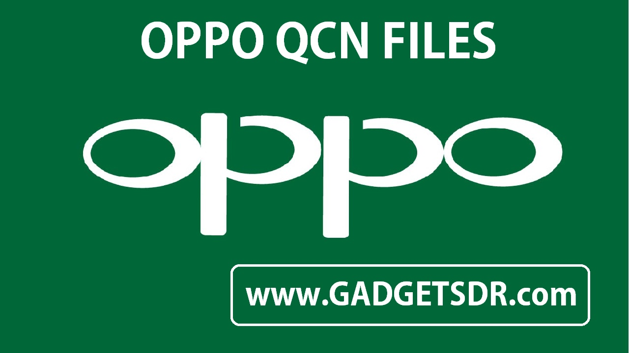 OPPO QCN Files All Models Download Here
