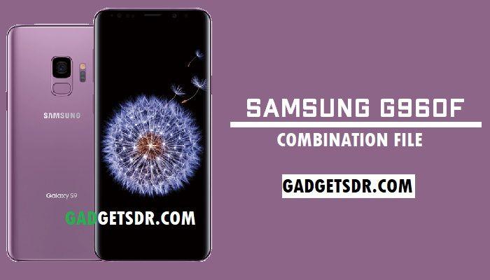 G960F Combination,G960F Combination Firmware,G960F Combination Rom,G960F Combination file,G960F Combination,G960F Combination File,G960F Combination rom,G960F Combination firmware,SM-G960F,Combination,File,Firmware,Rom,Bypass FRP Samsung G960F,Samsung SM-G960F Combination file,Samsung SM-G960F Combination Rom,Samsung SM-G960F Combination Firmware,
