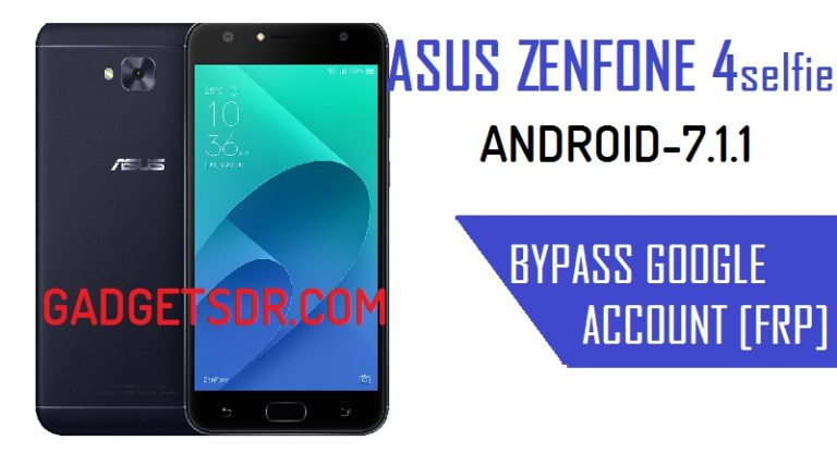 Asus Zenfone 4 Selfie Android 7.1.1 bypass frp, Asus Zenfone frp bypass, Bypass Asus Zenfone Android 7.1.1 Google Account Bypass,Bypass FRP Asus Zenfone 4 Selfie, Bypass Google Account Asus Zenfone 4 Selfie,