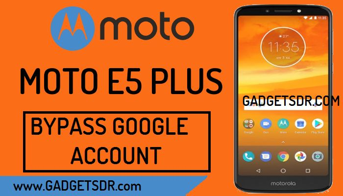Moto E5 Plus FRP Bypass latest method