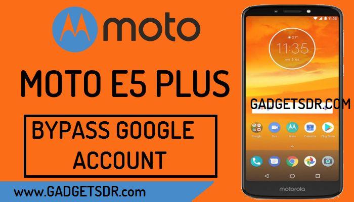 Moto E5 Plus FRP Bypass latest method