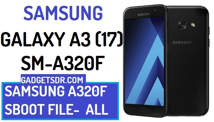 Samsung SM-A320F SBoot file Download, Download Samsung Galaxy SM-A320F SBoot File, Galaxy A320F Sboot File Download,Samsung A320F Boot file for remove FRP,Samsung A3 (2017) SBoot File Download,Samsung SM-A320F U1 SBoot file Download, Samsung SM-A320F U3 SBoot file download,Galaxy A320F FRP Files Download, Samsung A320F ADB file Download, Samsung A320F ADB enable file download,Samsung A320F USB Debugging file download, Samsung SM-A320F Boot file Download,Samsung A320F ADB File Download,Samsung A5 SBoot File Download,Samsung A3 (2017) SBoot file Download, Samsung A3 (2017) ADB file Download, Samsung SM-A320F U2 SBoot file Download