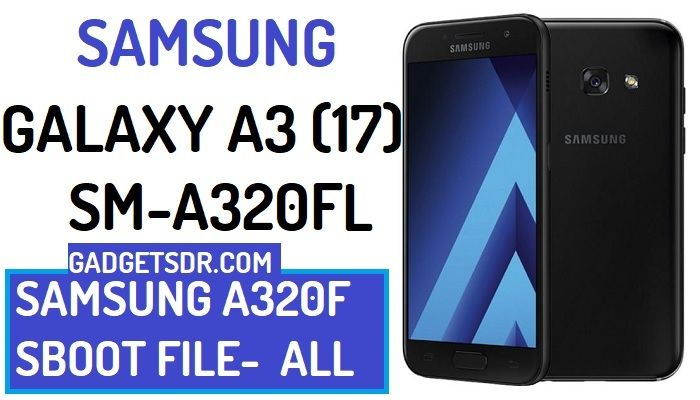 Samsung SM-A320FL SBoot file Download, Download Samsung Galaxy SM-A320FL SBoot File, Galaxy A320FL Sboot File Download,Samsung A320FL Boot file for remove FRP,Samsung A3 (2017) SBoot File Download,Samsung SM-A320FL U1 SBoot file Download, Samsung SM-A320FL U3 SBoot file download,Galaxy A320FL FRP Files Download, Samsung A320FL ADB file Download, Samsung A320FL ADB enable file download,Samsung A320FL USB Debugging file download, Samsung SM-A320FL Boot file Download,Samsung A320FL ADB File Download,Samsung A3 SBoot File Download,Samsung A3 (2017) SBoot file Download, Samsung A3 (2017) ADB file Download, Samsung SM-A320FL U2 SBoot file Download,Samsung A320FLXXU1AQB3 SBoot File,Samsung A320FLXXU2ARA1 SBoot File