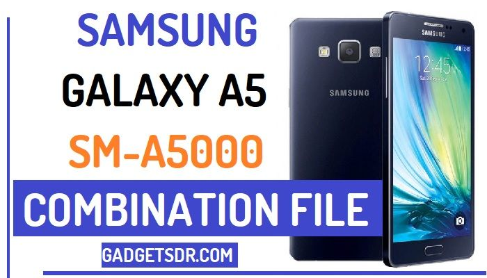 Samsung SM-A5000 Combination Rom,Samsung A5 FRP,Download Samsung A5 Combination File, Samsung A5 Combination Rom, Samsung A5 Combination Firmware, Samsung A5 FRP File download,How to Bypass FRP Samsung A5,Bypass Google Account Samsung A5 By Combination File,