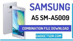 Samsung SM-A5009 Combination Rom,Samsung A5 FRP,Download Samsung A5 SM-A5009 Combination File, Samsung A5 SM-A5009 Combination Rom, Samsung A5 SM-A5009 Combination Firmware, Samsung SM-A5009 FRP File download,How to Bypass FRP Samsung SM-A5009,Bypass Google Account Samsung A5 By Combination File, Samsung SM-A5009 Combination File, Samsung SM-A5009 Combination Firmware,