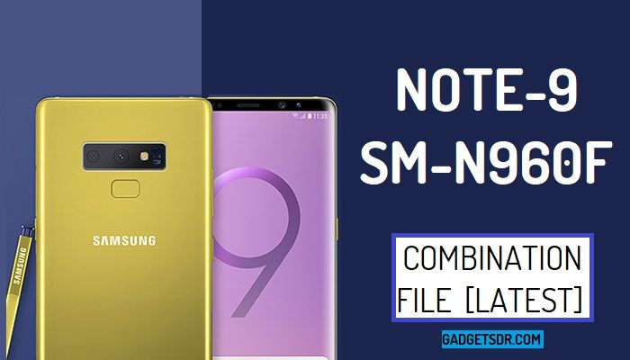 Samsung SM-N960F Combination file ,Samsung SM-N960F Combination Firmware,Samsung SM-N960F Combination Rom,Download Samsung Galaxy Note 9 SM-N960F Combination File, Samsung Galaxy Note 9 SM-N960F Combination Rom, Samsung Galaxy Note 9 SM-N960F Combination Firmware, Samsung SM-N960F FRP File download,How to Bypass FRP Samsung SM-N960F,Bypass Google Account Samsung Galaxy Note 9 By Combination File, Samsung SM-N960F Combination File, Samsung SM-N960F Combination Firmware, Samsung SM-N960F Factory Binary,