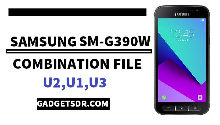 Samsung SM-G390W Combination Rom,Samsung SM-G390W Combination Firmware,SM-G390W Combination file,SM-G390W Combination,SM- G390W Combination Rom,G390W U2 Combination,G390W U3 Combination File,U3,U2,U1,Bypass FRP G390W,G390W FRP, G390W FRP File,Xcover 4 SM-G390W Combination,File,Firmware,Rom,Factory Binary,G390W U3 Combination,Latest G390W U2 Combination, G390W Combination Rom U2, G390W Binary 2 Combination,