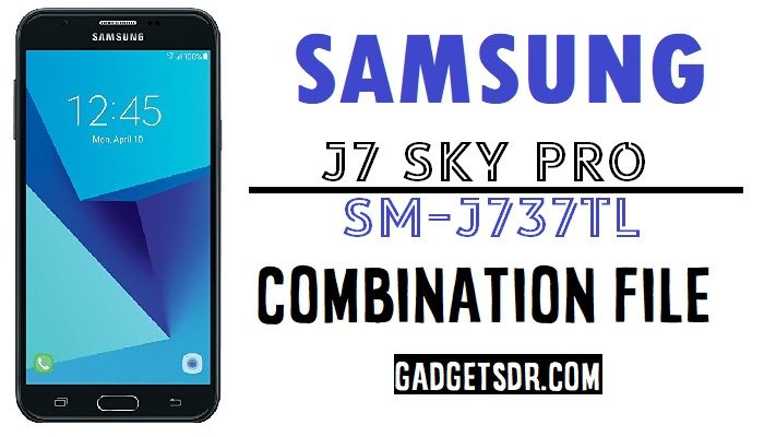 Samsung SM-S737TL Combination Firmware,SM-S737TL Combination file,SM-S737TL Combination,SM- S737TL Combination Rom,T837V U2 Combination,S737TL U3 Combination File,U3,U2,U1,Bypass FRP S737TL,S737TL FRP, S737TL FRP File,Samsung J7 Sky Pro Combination File,J7 Sky Pro SM-S737TL Combination,File,Firmware,Rom,Factory Binary,J7 Sky Pro Combination,S737TL U3 Combination,Latest S737TL U2 Combination,J7 Sky Pro U3 Combination, S737TL Combination Rom U2, S737TL Binary 2 Combination,