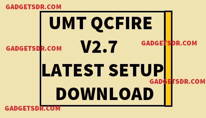 Download UMT Qcfire V2.7 Latest Setup,Download UMT Qcfire V2.7 For Windows,Download UMT Qcfire V2.7 latest Setup,Download UMT Qcfire V2.7 latest,Download UMT Qcfire V2.7,UMT Qcfire V2.7, UMT Qcfire latest version download, UMT Qcfire Download latest,Download UMT Qcfire V2.7 latest, UMT Qcfire V2.7 error,Download UMT Qcfire V2.7 for PC,