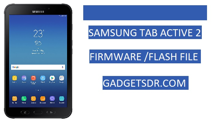 Samsung Galaxy Tab Active 2 Repair Flash File,Samsung Galaxy Tab Active 2 Repair Firmware,Tab Active 2 Repair Flash File,Tab Active 2 Flash File,Tab Active 2 Repair Flash File,Tab Active 2 Stock Rom,Tab Active 2 Firmware,