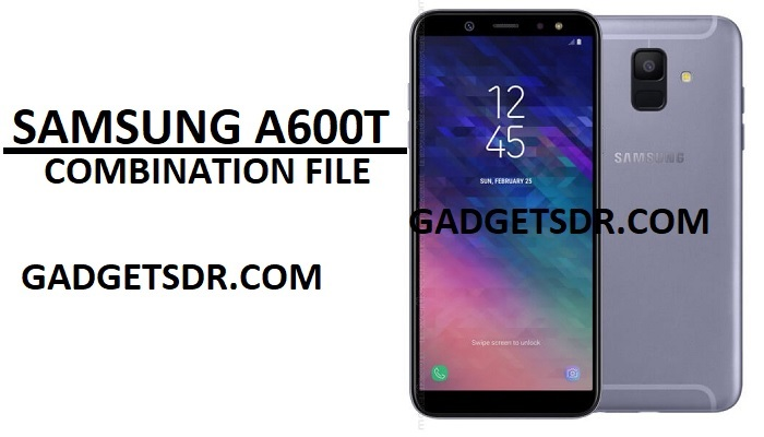 Samsung SM-A600TCombination file,Samsung SM-A600T Combination ROM,Samsung SM-A600T Combination firmware,Samsung SM-A600T Factory Binay,Samsung SM-A600T FRP File,