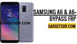 A6 Plus FRP Bypass,A6 FRP Bypass,Samsung A6 FRP Bypass,A6+ FRP Unlock,A6 Flash By Odin,Download SM-A65050 Combination File