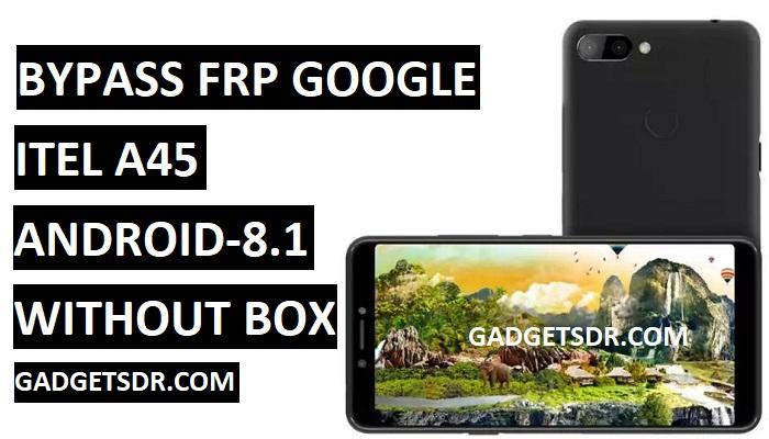 Bypass FRP Itel A45,Bypass Google FRP Itel A45,Download Itel A45 frp Unlock DA File,DownloadItel A45frp Unlock File,Unlock FRP Itel A45,itel a45 frp unlock oreo,