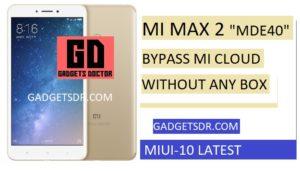 MI Max 2 (MDE40) Mi Account Remove,MI Max 2 (MDE40) Mi Account unlock,MI Max 2 (MDE40) Mi Account Remove file,MI Max 2 (MDE40) Mi Cloud Remove,MI MDE40 MI Remove,