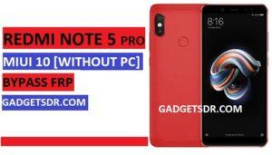 Redmi Note 5 Pro Bypass FRP,Bypass GoogleFRP Redmi Note 5 Pro,FRP Redmi Note 5 Pro,Note 5 Pro Bypass FRP,FRP Redmi Note 5 Pro MIUI 10,Redmi Note 5 Pro Bypass FRP,