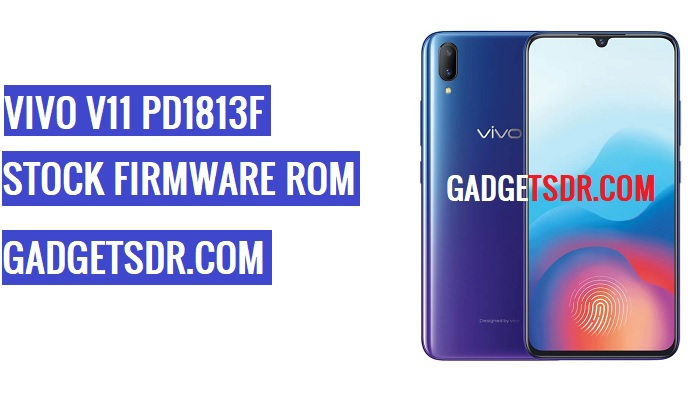 Vivo V11 PD1813F Flash File,Vivo V11 PD1813F Stock Firmware,Vivo V11 PD1813F firmware,Vivo V11 PD1813F Stock Rom,Vivo V11 PD1813F Repair Firmware,