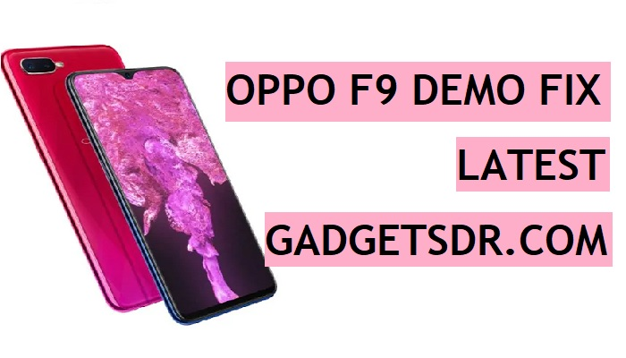 Download Oppo F9 Demo Fix Firmware (Flash File) Stock ROM