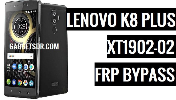 Bypass FRP Lenovo K8 Plus,Bypass FRP Lenovo K8 Plus,Bypass FRP Lenovo K8 Plus XT1902-02,XT1902-02 FRP,Unlock XT1902-02 FRP,