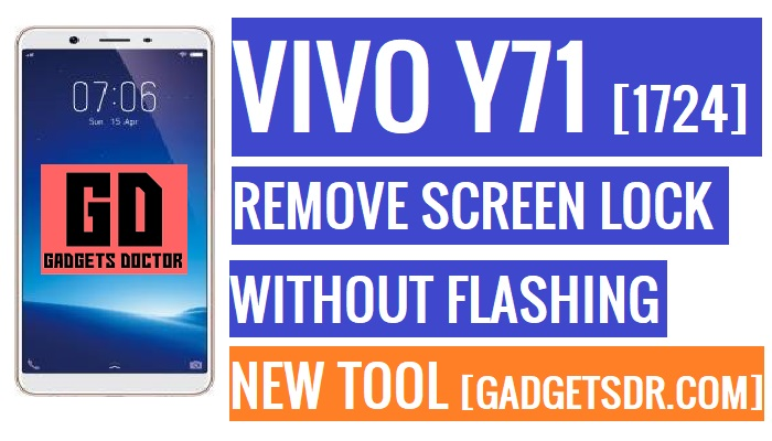 Remove Vivo 1724 Screen Lock,Remove Viva Y71 Pattern Lock