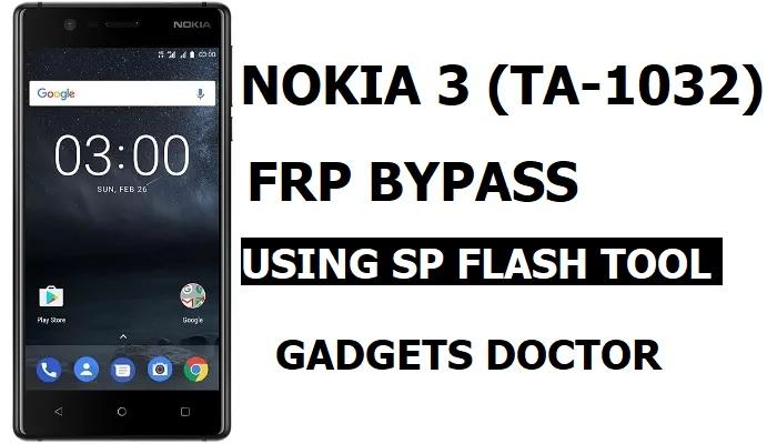 Nokia 3 FRP Bypass (TA-1032 FRP Unlock) With SP Flash tool