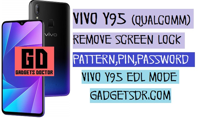 Remove Vivo Y95 Pattern lock, Pin, Password With MRT Tool