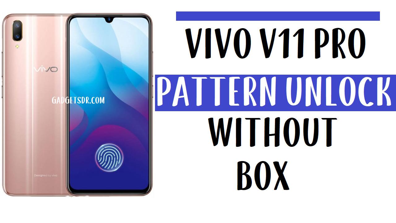 Vivo V11 Pro Pattern Unlock (Remove Screen Lock) Without Any Box