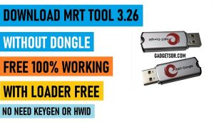 MRT Dongle V3.26 Without Dongle Working 100% 2020 With Loader