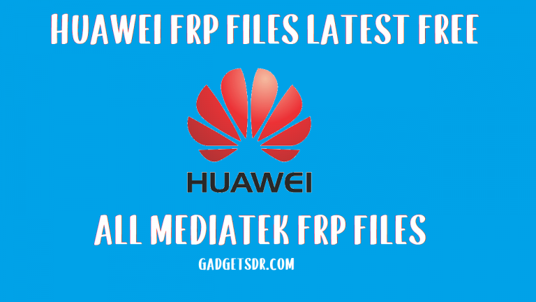 All Huawei MTK FRP File Download Free (2020)