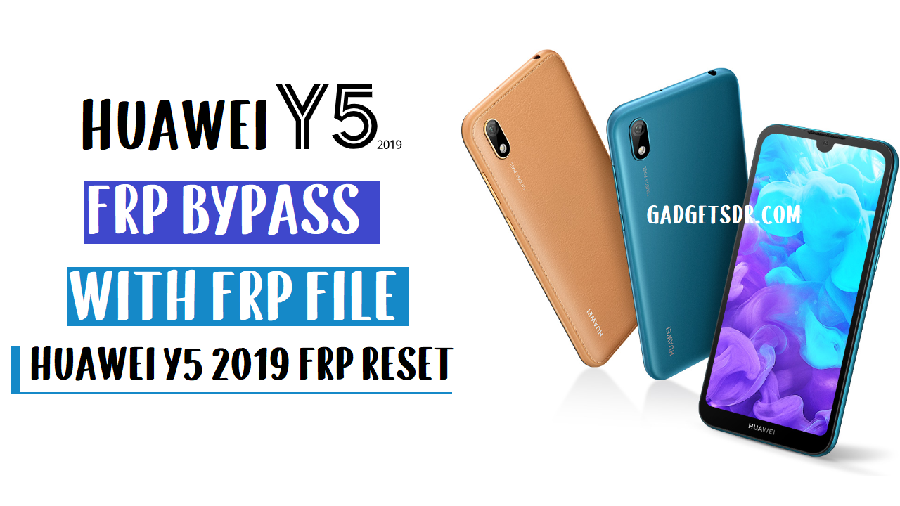 Huawei Y5 2019 FRP Bypass with FRP File and Tool