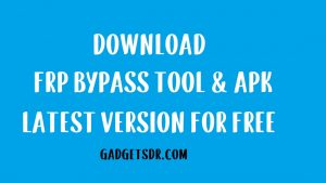 FRP Bypass Tool & Applications (Download FRP Tools) For Free