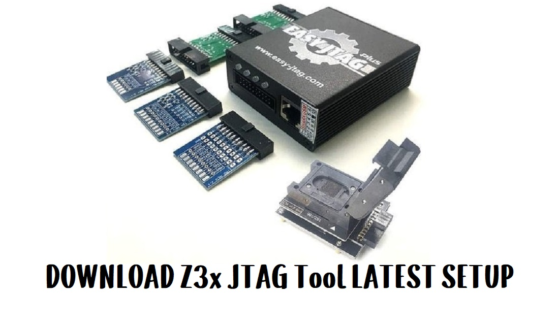 Easy Jtag Plus latest Setup (Z3x EMMC Tool) Download