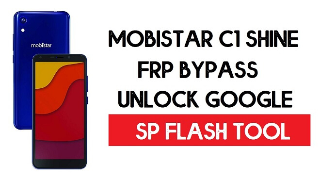Mobistar C1 Shine FRP Bypass File (Unlock Google) One-Click