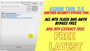 Download ASBUN Another Security Bypass Unlock Tool V3.6 – All MediaTek Auth Unlock Tool Free