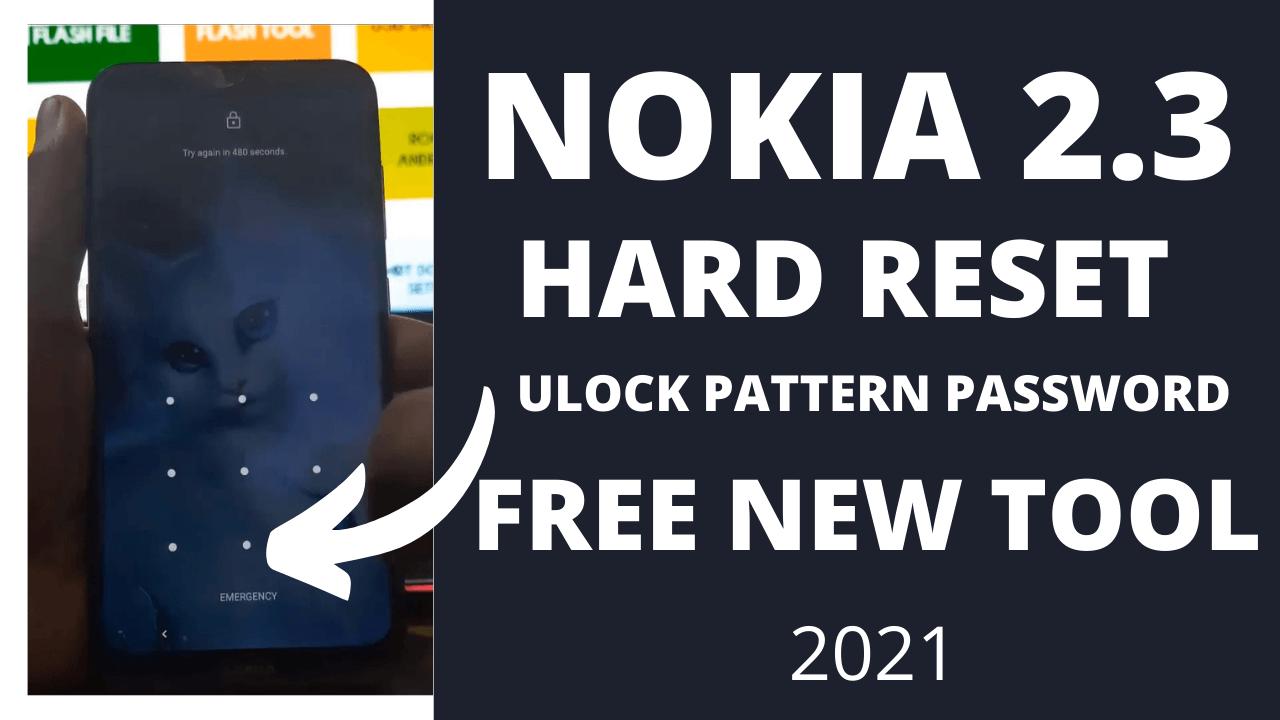 Nokia 2.3 Hard Reset (Unlock Pattern Password Lock) Free New Tool 2021