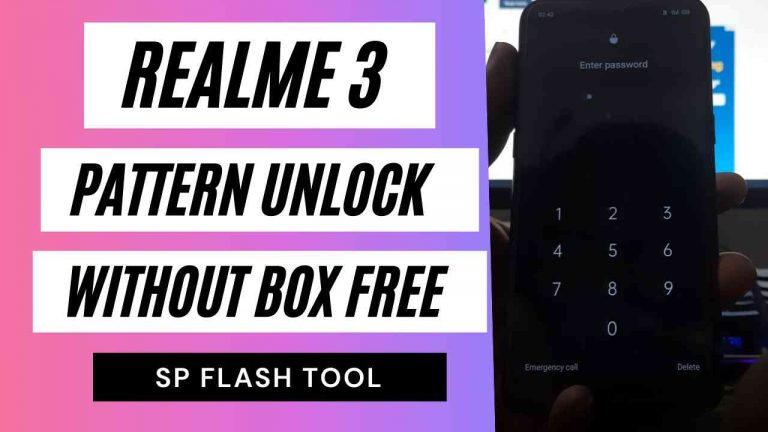 Realme 3 (RMX1825) Pattern Unlock Without Auth File – SP Flash Tool (One-Click)
