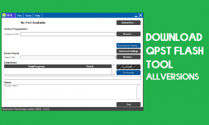 Download QFil Tool (Qualcomm Flash Image Loader) for Windows (32 & 64 bit) All Versions