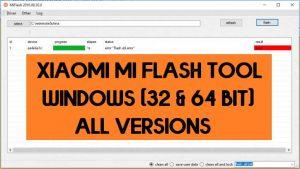 Download Xiaomi Mi Flash Tool for Windows (32 & 64 bit) All Versions