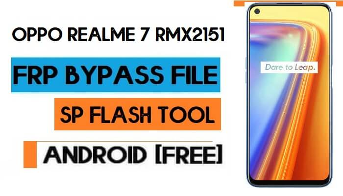 Oppo Realme 7 RMX2151 Unlock FRP File (Without Auth) SP Tool Free