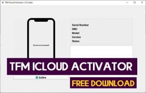 TFM iCloud Activator Tool v1.0.7 Beta Free Download   Latest Version