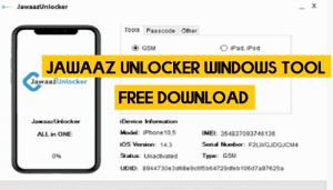 Jawaaz Unlocker Windows Tool All iPhone iOS 14.5 & 14.5.1 & 14.6 Bypass
