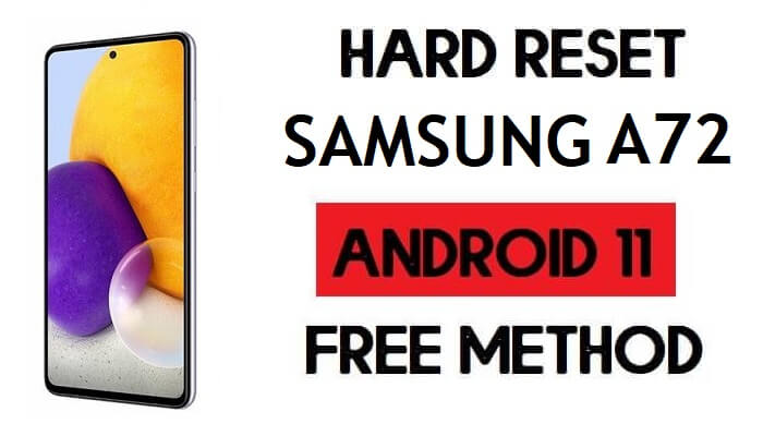 Hard Reset Samsung A72 Remove Password/Pattern/Pin Lock [Android 11]