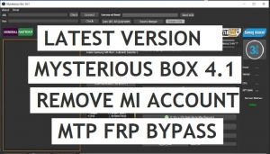 Mysterious Box V4.1 Remove Mi Account Xiaomi   FRP Unlock Free Tool