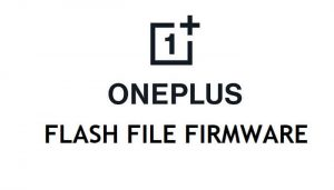 OnePlus Flash File Firmware (Stock Rom) Free Download