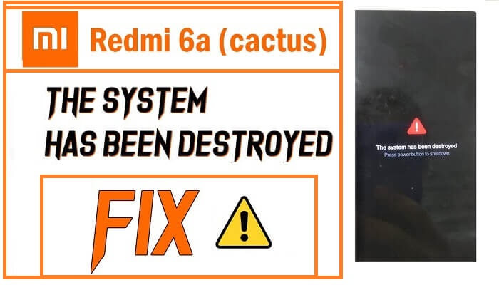 How to Fix Redmi 6a The system has been destroyed solution with recovery mode