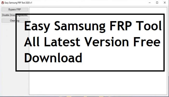 Easy Samsung FRP Tool 2021 All Latest Version Free Download