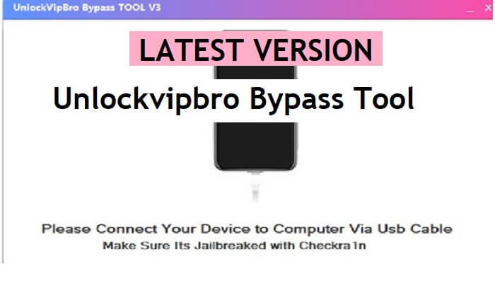 Unlockvipbro Bypass Tool V3 Latest Version Free Download (100% Working) for Windows