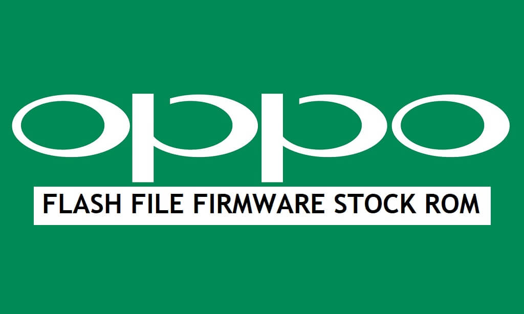 Oppo Flash File Firmware (Stock Rom) Free Download